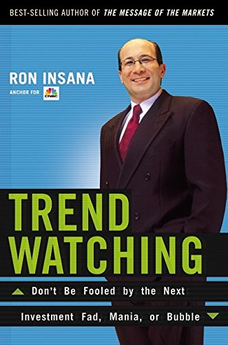 Trendwatching: Dont Be Fooled by the Next Investment Fad ...