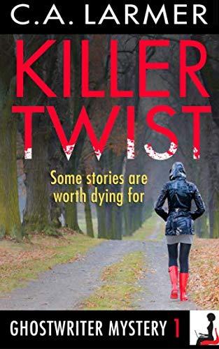 Killer Twist: A Ghostwriter Mystery (Volume 1)