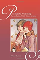 Passionate Friendships: The Aesthetics Of Girls'