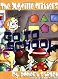 The Bugville Critters Go to School, Robert Stanek, 1575451220