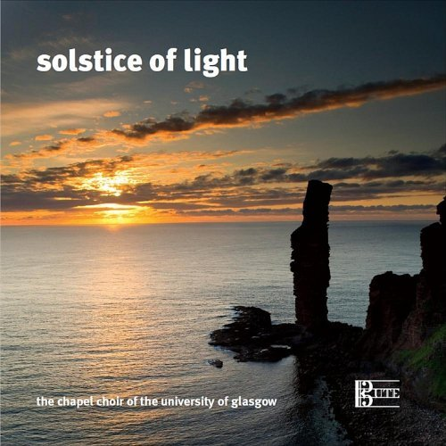 Solstice of Light by Chapel Choir of the University of Glasgow (2012-01-31)