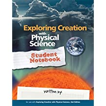 Exploring Creation with Physical Science, Student Notebook