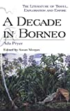 img - for A Decade in Borneo (Literature of Travel, Exploration and Empire) book / textbook / text book
