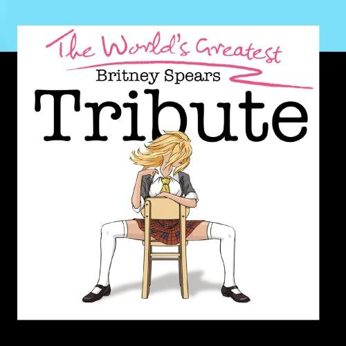World's Greatest Britney Spears - Spears Britney Tribute