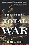 The First Total War: Napoleon's Europe and the