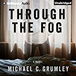 Through the Fog | Michael C. Grumley