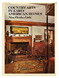 Country Arts in Early American Homes, Nina F. Little, 0525086803