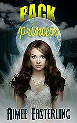 Pack Princess: A Fantastical Werewolf Adventure (Wolf Rampant Book 2) (English Edition)