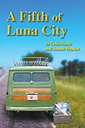 A Fifth of Luna City (The Chronicles of Luna City Book 5)