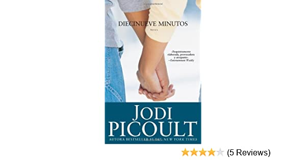 Diecinueve minutos (Nineteen Minutes: Novela (Spanish Edition): Jodi Picoult: Amazon.com: Books