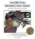 The Girl Who Dreamed Only Geese, Howard Norman, 0152309799