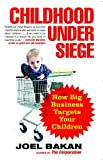 img - for Childhood Under Siege: How Big Business Targets Your Children book / textbook / text book