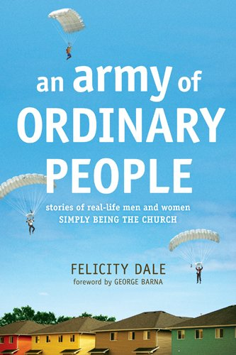 An Army of Ordinary People: Stories of Real-Life Men and Women Simply Being the Church