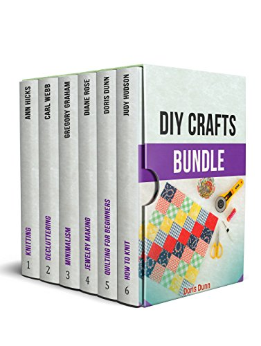 DIY Crafts Bundle: 150+ Amazing Needlework Patterns for Absolute Beginners by [Hicks, Ann, Webb, Carl, Graham, Gregory, Rose, Diane, Dunn, Doris, JuHudson, Judy]