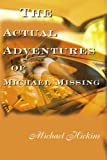 The Adventures of Michael Missing, Michael Hickins, 0595124674