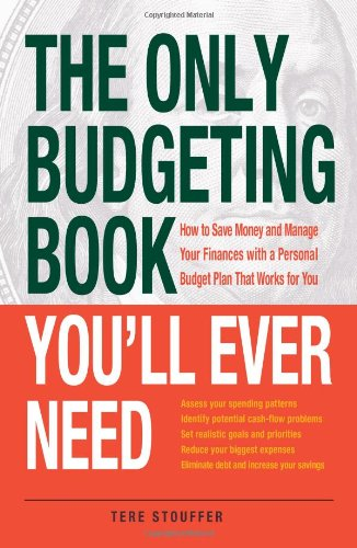The Only Budgeting Book You'll Ever Need: How to Save Money and Manage Your Finances with a Personal Budget Plan That Works for You (The Only Book You'll Ever Need)