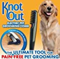 Knot Out - Electric Pet Grooming Comb FACTORY SEALED (As Seen On TV) by Pet Combs by Pet Combs