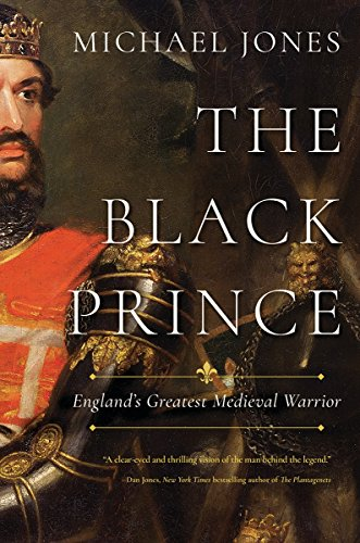 The Black Prince: England's Greatest Medieval Warrior cover