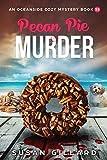 Pecan Pie & Murder: An Oceanside Cozy Mystery Book 55