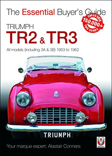 Triumph TR2, & TR3 - All models (including 3A & 3B) 1953 to 1962: Essential Buyer's Guide por Alastair Conners