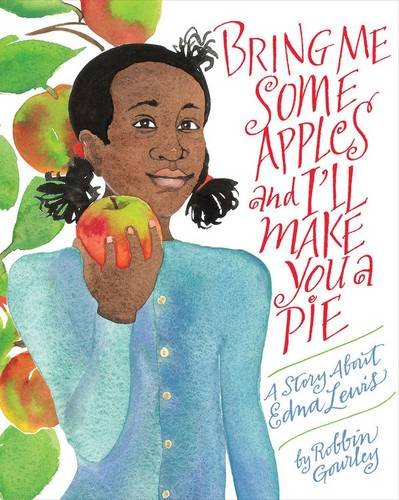 Bring Me Some Apples and I'll Make You a Pie: A Story About Edna Lewis (A Chefs Life Season 1 compare prices)