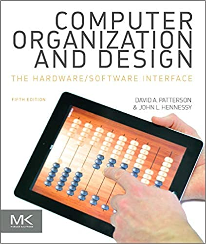 Computer Organization And Design Mips Edition The Hardware Software Interface The Morgan Kaufmann Series In Computer Architecture And Design Patterson David A Hennessy John L 0884689822289 Amazon Com Books