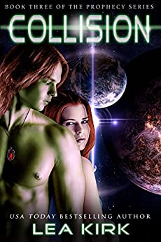 Collision (Book Three of the Prophecy Series) by [Kirk, Lea]