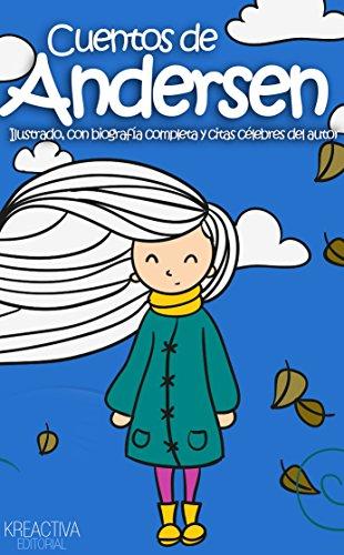 Cuentos de Andersen: Ilustrado, con biografía completa y citas célebres del autor (Spanish