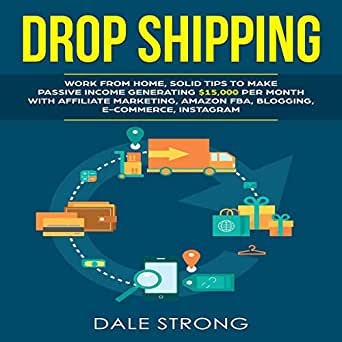 Amazon com: Dropshipping: Work from Home, Solid Tips to Make Passive