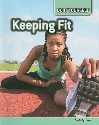 Keeping Fit: Body Systems (Do It Yourself) PDF