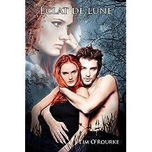 Éclat de lune (Trilogie de la lune t. 3) (French Edition)