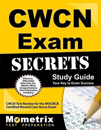 CWCN Exam Secrets Study Guide: CWCN Test Review for the WOCNCB Certified Wound Care Nurse Exam by CWCN Exam Secrets Test Prep Team (2013-02-14)