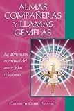 img - for Almas compa eras y llamas gemelas: La dimensi n espiritual del amor y las relaciones (Spanish Edition) book / textbook / text book