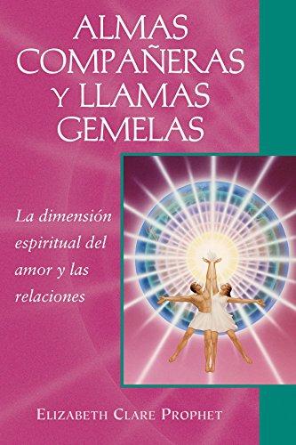 Almas compañeras y llamas gemelas: La dimension espiritual del amor y las relaciones (Spanish Edition) [Elizabeth Clare Prophet] (Tapa Blanda)
