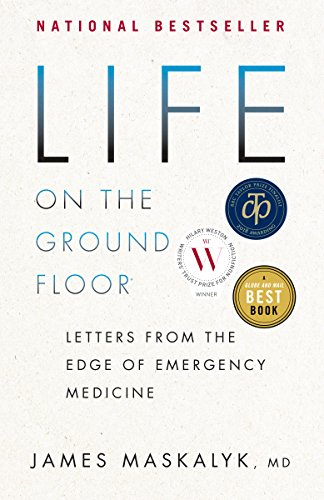 Floor Ground - Life on the Ground Floor: Letters from the Edge of Emergency Medicine