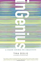 inGenius: A Crash Course on Creativity Front Cover