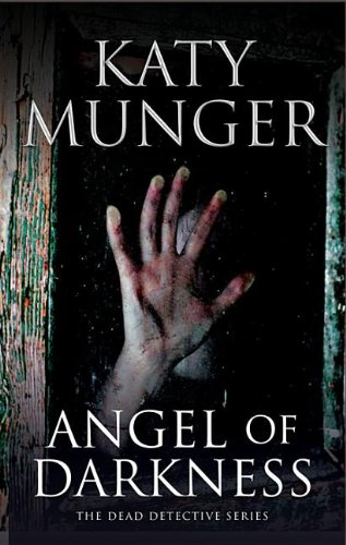 Angel of Darkness (A Dead Detective Mystery) ebook