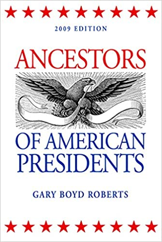 Ancestors of American Presidents, Washington - Obama, : Gary Boyd