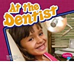 img - for At the Dentist (Pebble Plus: Healthy Teeth (Hardcover)) (Hardback) - Common book / textbook / text book