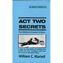 Act Two Secrets (Screenwriting Blue Books Book 13)