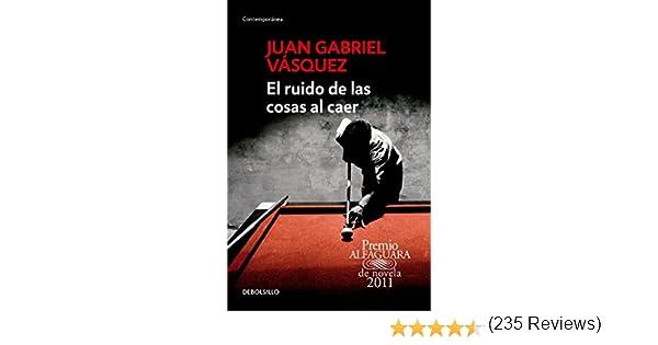 SPA-RUIDO DE LAS COSAS AL CAER: Amazon.es: Vasquez, Juan Gabriel: Libros