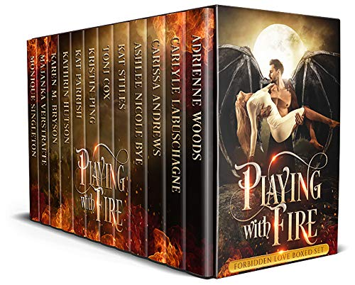 Playing with Fire: A Forbidden Love Paranormal Romance and Urban Fantasy Box Set by [Woods, Adrienne, Labuschagne, Carlyle, Ping, Kristin, Cox, Toni , Verstraete, Majanka, Andrews, Carissa, Bye, Ashley Nicole, Hutson, Kathrin, Stiles, Kat, Parrish, Kat, Singleton, Monique, Karen M. Bryson]