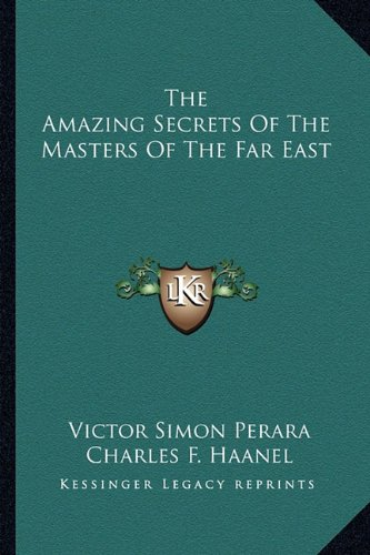 Download The Amazing Secrets Of The Masters Of The Far East pdf epub