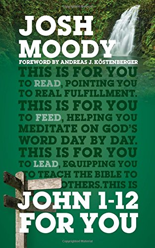John 1-12 For You [Josh Moody] (Tapa Dura)