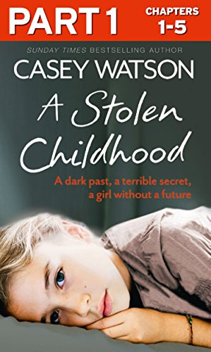 A Stolen Childhood: Part 1 of 3: A dark past, a terrible secret, a girl without a future