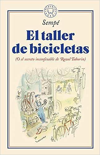 El taller de bicicletas: O el secreto inconfesable de Raoul ...