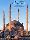 Ottoman Architecture, Dogan Kuban, 1851496041