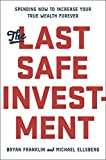 The Last Safe Investment: Spending Now to Increase Your True Wealth Forever