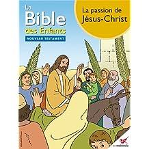 La Bible des Enfants - Bande dessinée La passion de Jésus-Christ (French Edition)