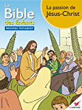 La Bible des Enfants - Bande dessinée La passion de Jésus-Christ
